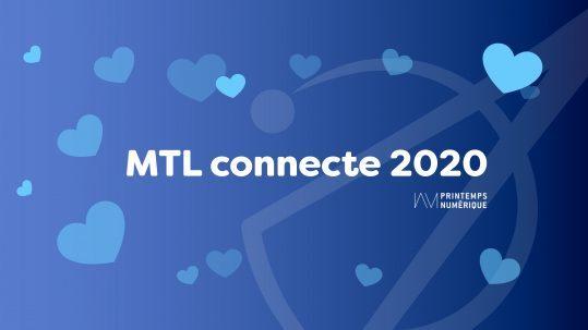 MTL connecte : nos coups de coeur de l'édition 2020
