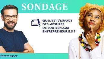 Sondage de Femmessor: Quel est l'impact des mesures de soutien aux entrepreneur.e.s ?