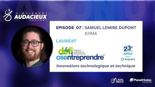 ÉPISODE 07: Samuel Lemire-Dupont
